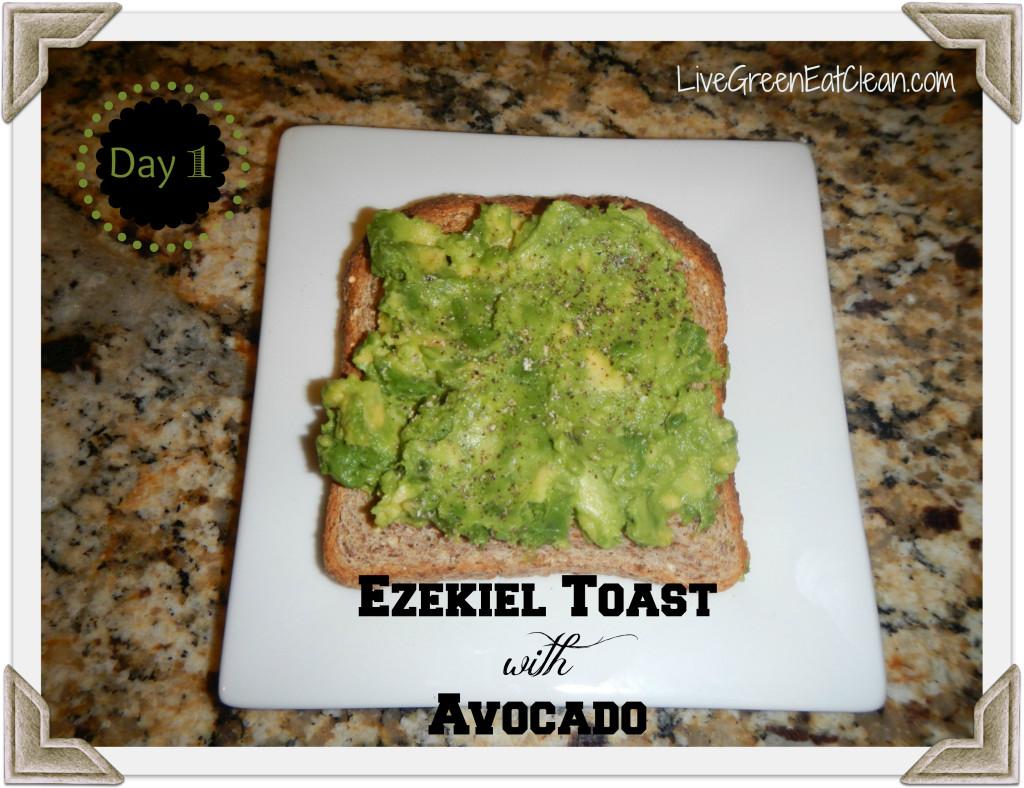 Day 1 - Ezekiel Toast Avocado - Blog