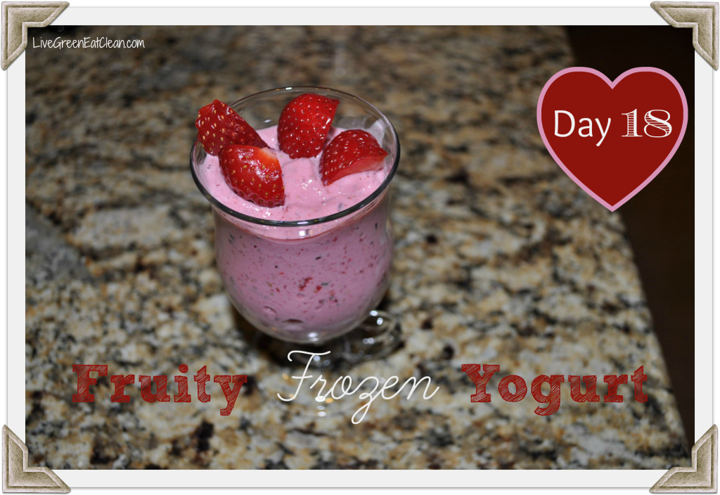 Day 18 Fruity FroYo Blog