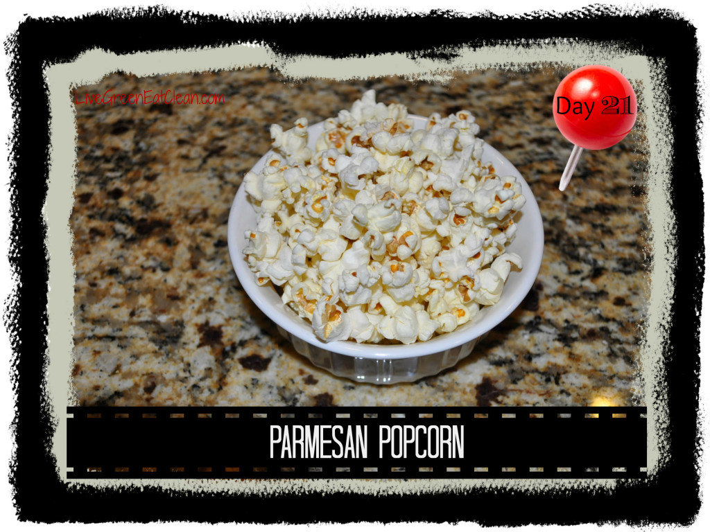 Day 21 Parm Popcorn Blog
